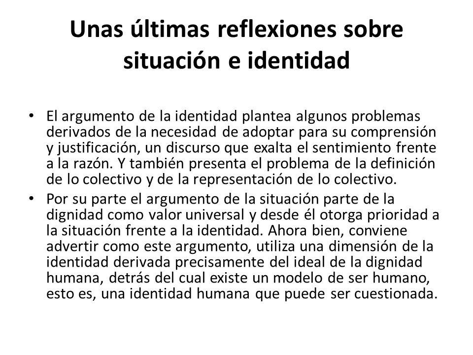 Unas últimas reflexiones sobre situación e identidad
