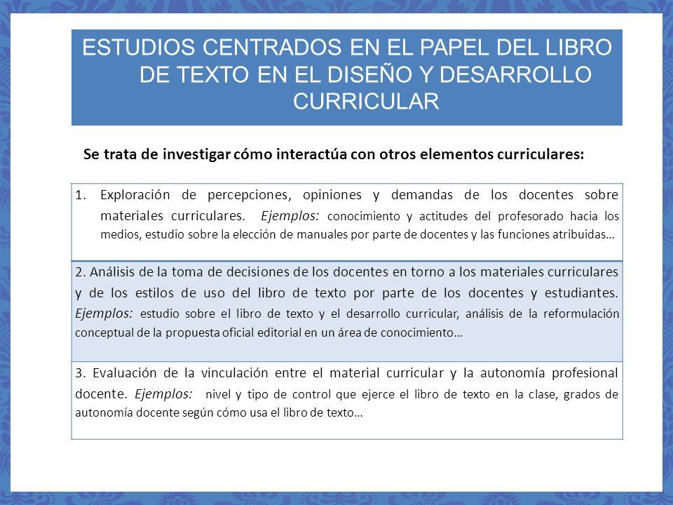 ESTUDIOS CENTRADOS EN EL PAPEL DEL LIBRO DE TEXTO EN EL DISEÑO Y DESARROLLO CURRICULAR
