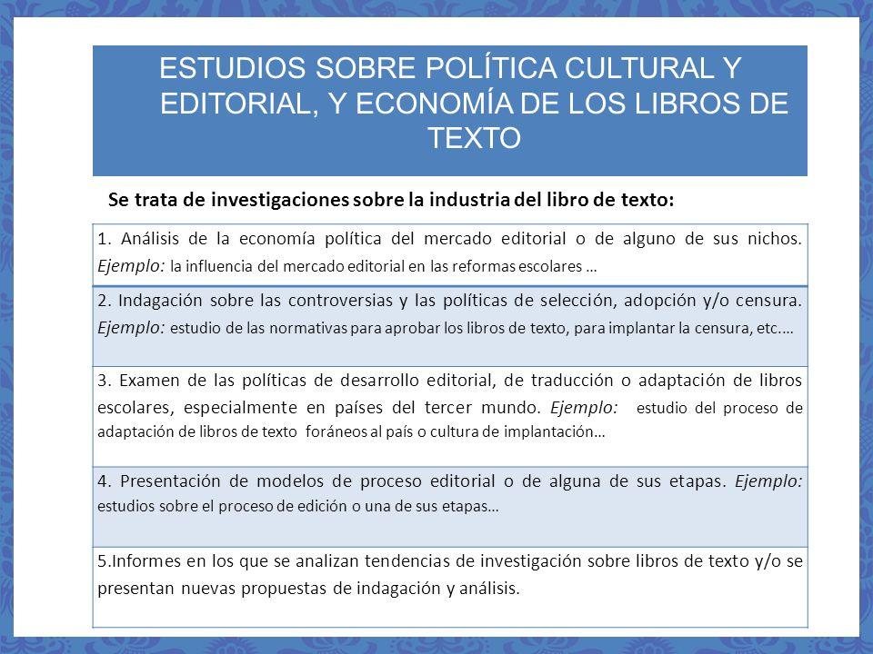 ESTUDIOS SOBRE POLÍTICA CULTURAL Y EDITORIAL, Y ECONOMÍA DE LOS LIBROS DE TEXTO