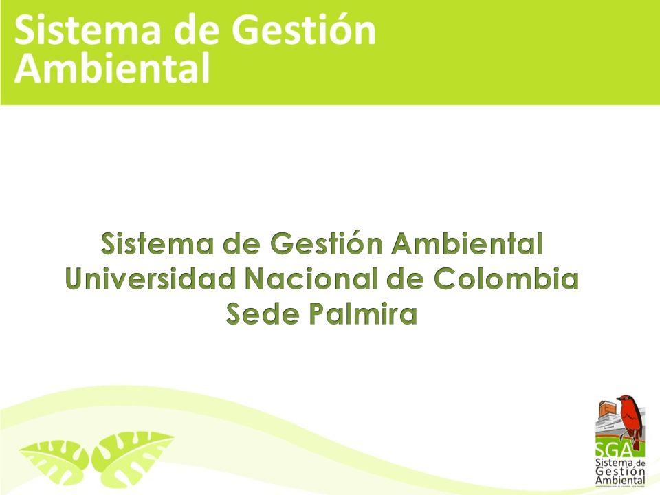 Sistema de Gestión Ambiental Universidad Nacional de Colombia