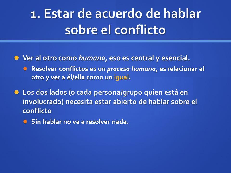 1. Estar de acuerdo de hablar sobre el conflicto