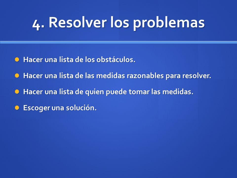 4. Resolver los problemas