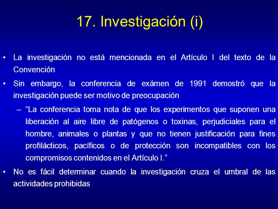 17. Investigación (i) La investigación no está mencionada en el Artículo I del texto de la Convención.