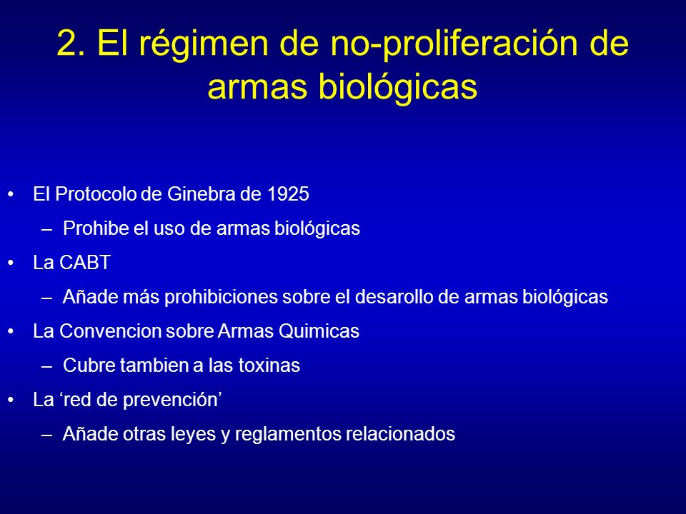 2. El régimen de no-proliferación de armas biológicas