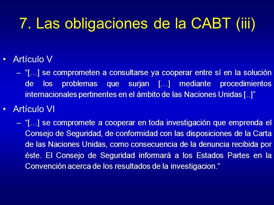 7. Las obligaciones de la CABT (iii)