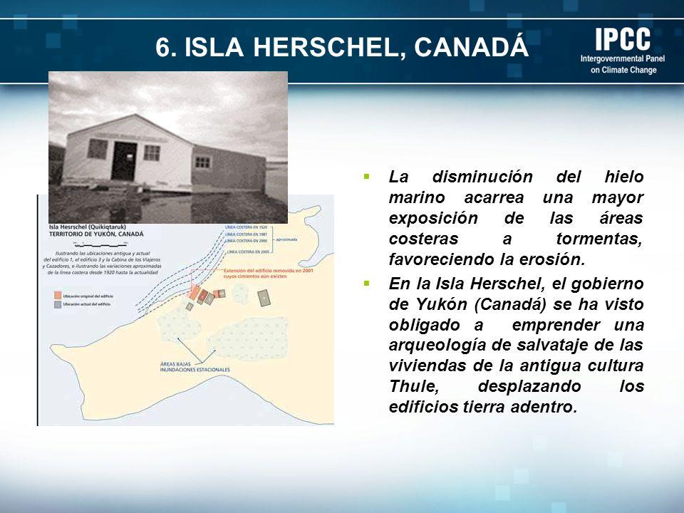 6. ISLA HERSCHEL, CANADÁ La disminución del hielo marino acarrea una mayor exposición de las áreas costeras a tormentas, favoreciendo la erosión.