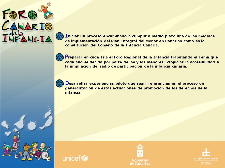 Iniciar un proceso encaminado a cumplir a medio plazo una de las medidas de implementación del Plan Integral del Menor en Canarias como es la constitución del Consejo de la Infancia Canaria.
