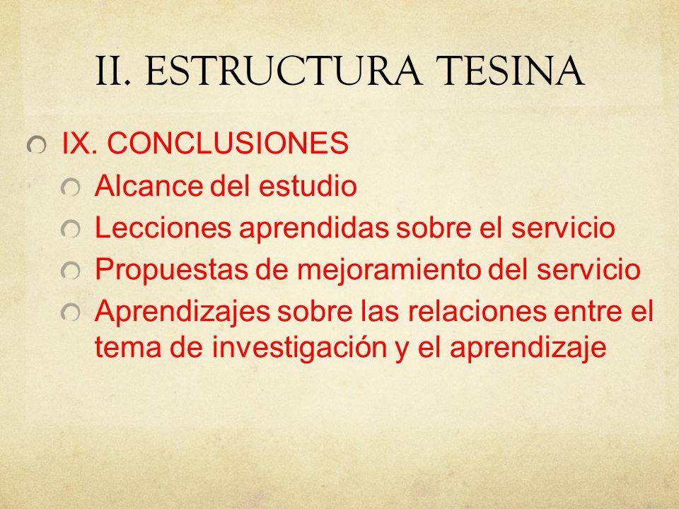 II. ESTRUCTURA TESINA IX. CONCLUSIONES Alcance del estudio
