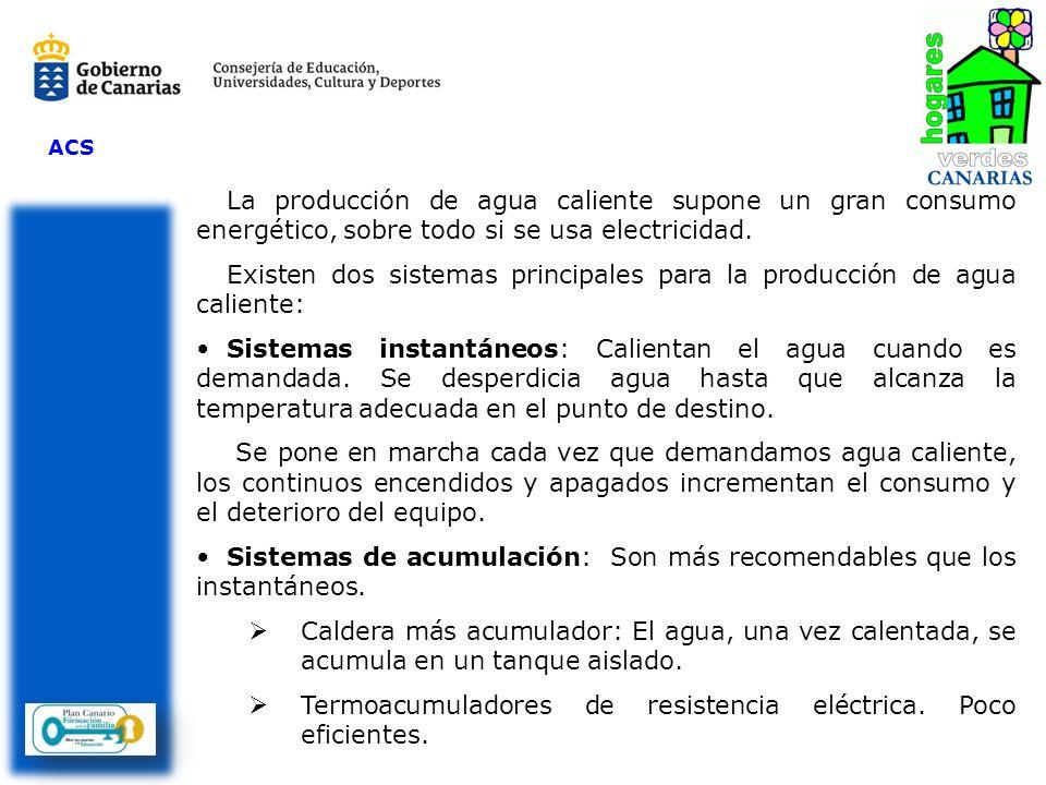 Existen dos sistemas principales para la producción de agua caliente: