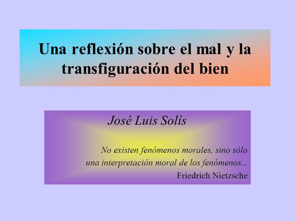 Una reflexión sobre el mal y la transfiguración del bien