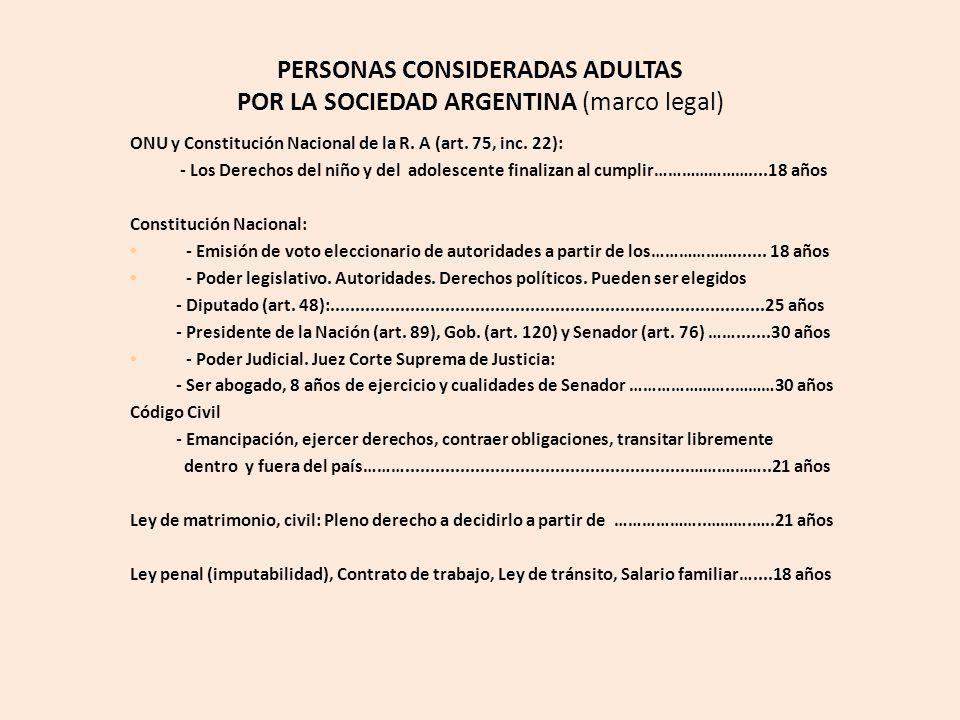 PERSONAS CONSIDERADAS ADULTAS POR LA SOCIEDAD ARGENTINA (marco legal)