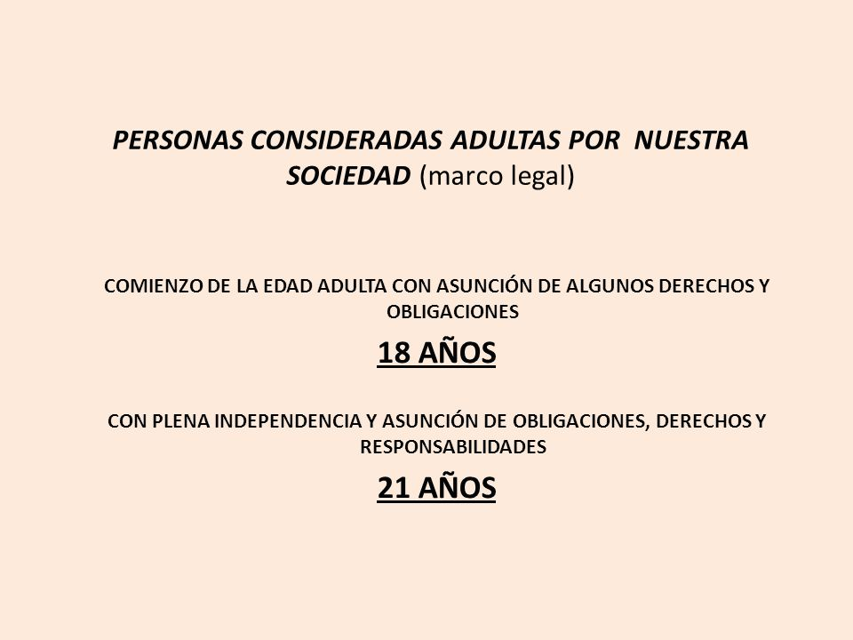PERSONAS CONSIDERADAS ADULTAS POR NUESTRA SOCIEDAD (marco legal)