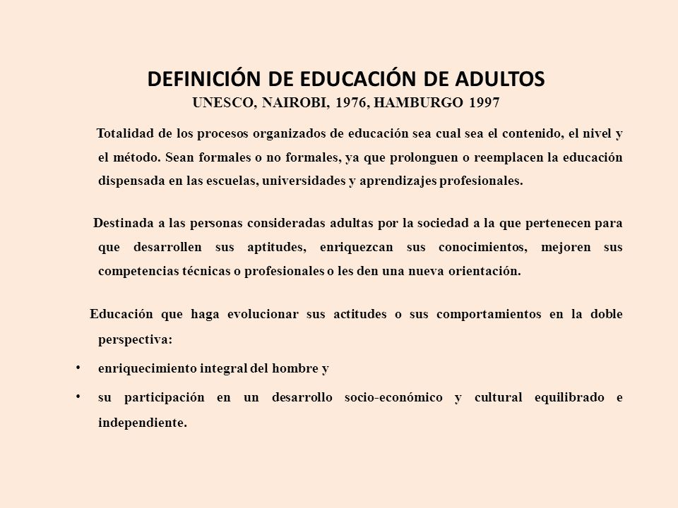 DEFINICIÓN DE EDUCACIÓN DE ADULTOS UNESCO, NAIROBI, 1976, HAMBURGO 1997