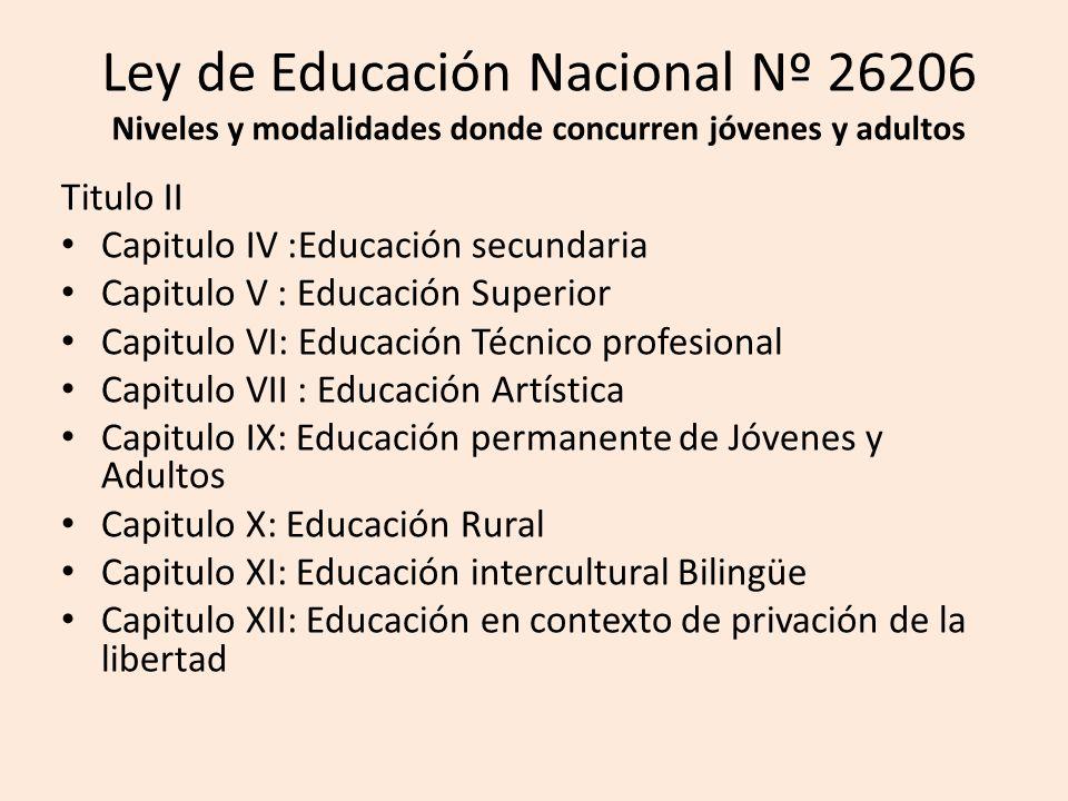 Ley de Educación Nacional Nº 26206 Niveles y modalidades donde concurren jóvenes y adultos