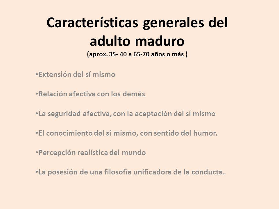 Características generales del adulto maduro (aprox