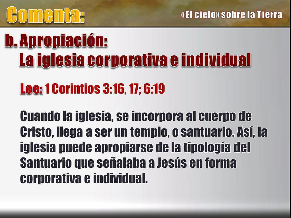 Comenta: b. Apropiación: La iglesia corporativa e individual