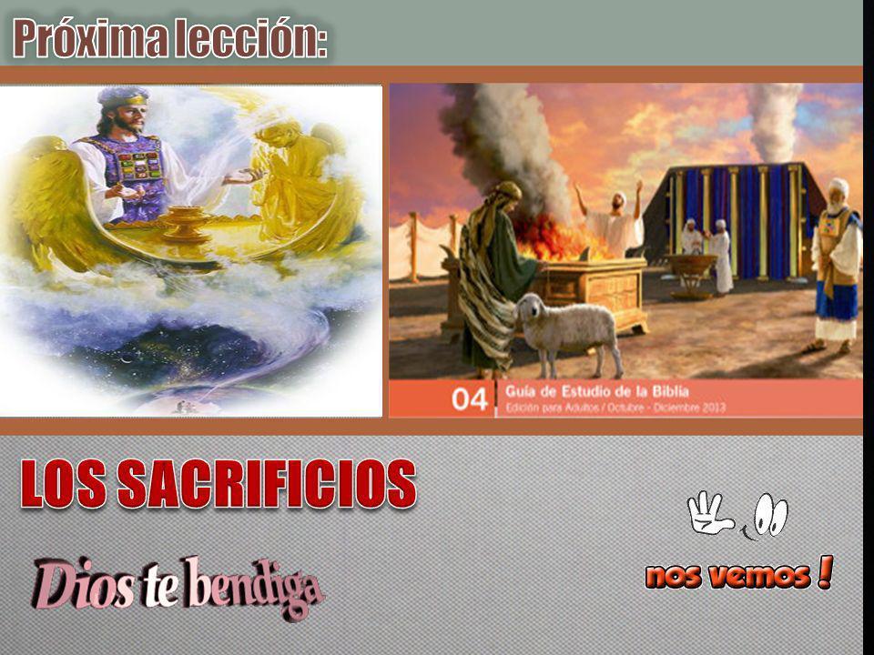 LOS SACRIFICIOS Próxima lección: Lic. Luis E. Sandoval
