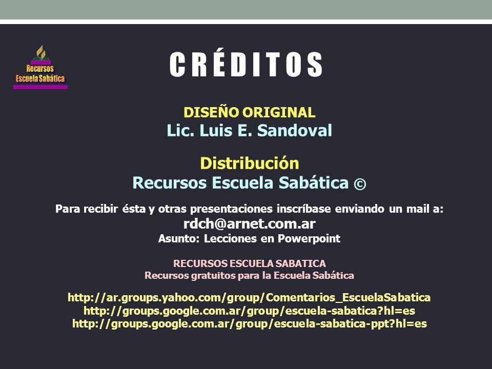 C R É D I T O S Lic. Luis E. Sandoval Distribución
