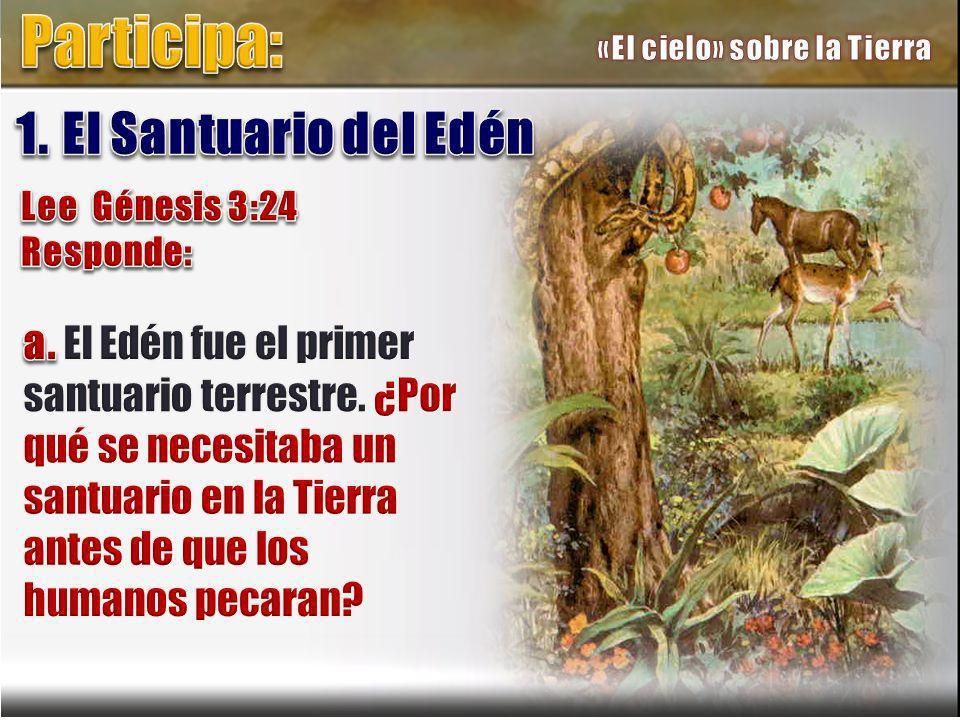 Participa: 1. El Santuario del Edén