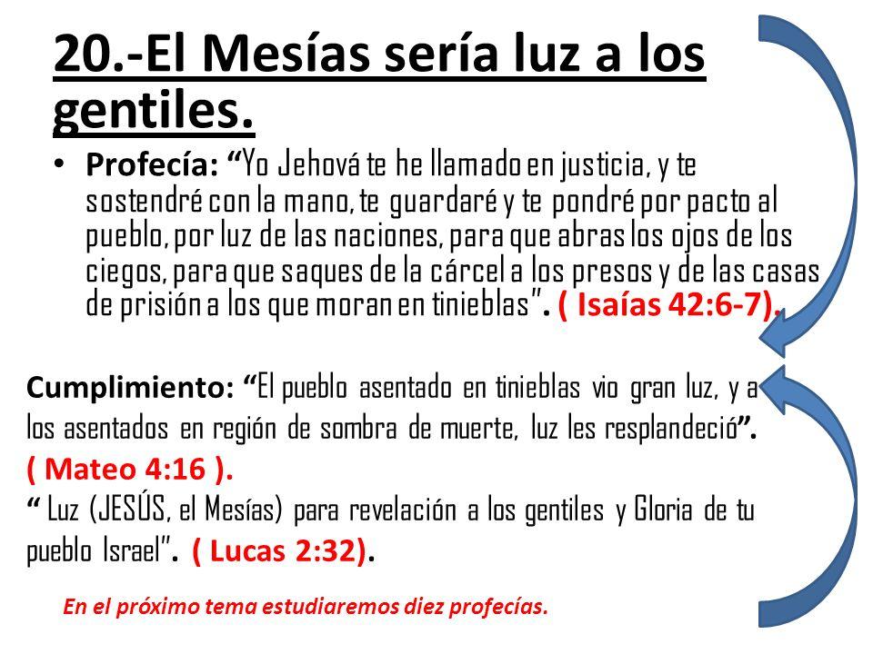20.-El Mesías sería luz a los gentiles.
