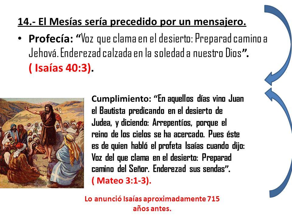 Lo anunció Isaías aproximadamente 715 años antes.