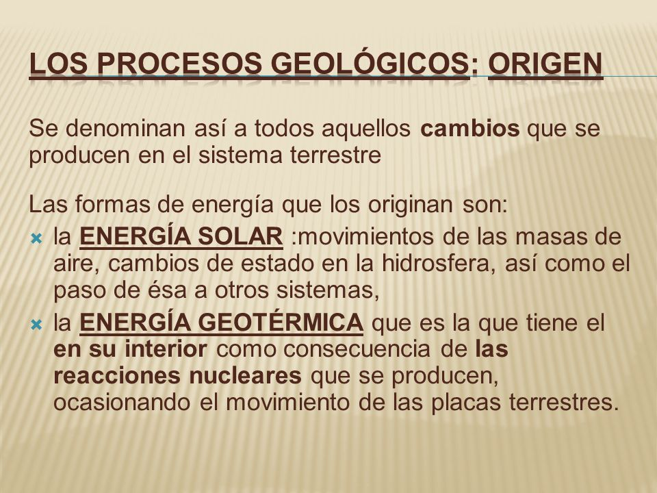 LOS PROCESOS GEOLÓGICOS: ORIGEN
