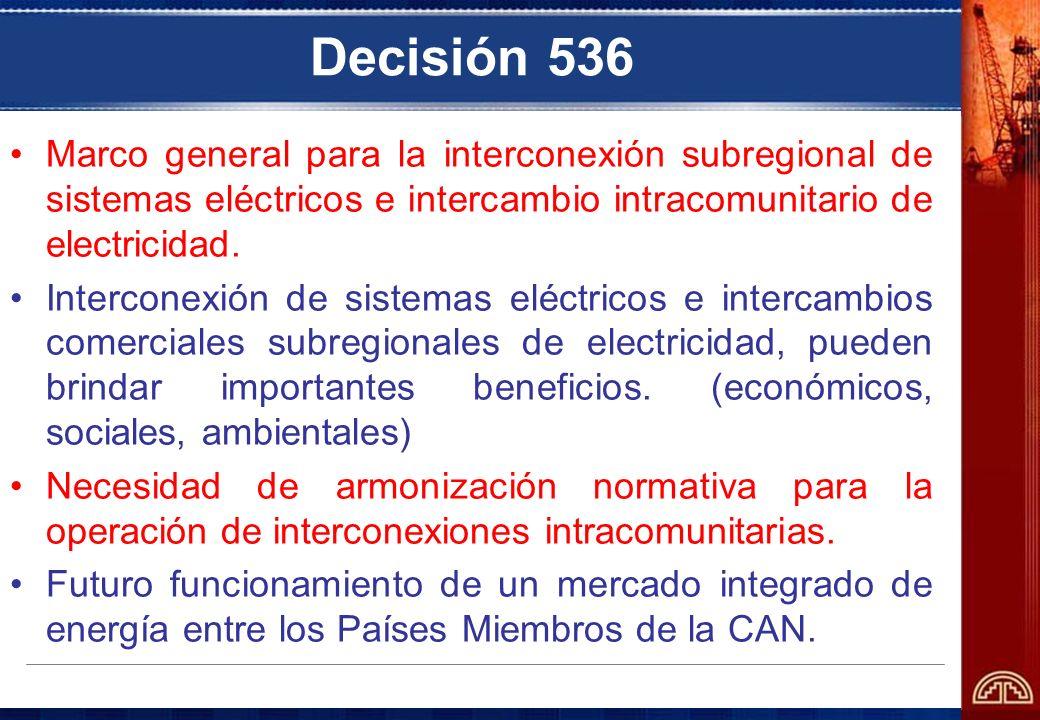 Decisión 536Marco general para la interconexión subregional de sistemas eléctricos e intercambio intracomunitario de electricidad.
