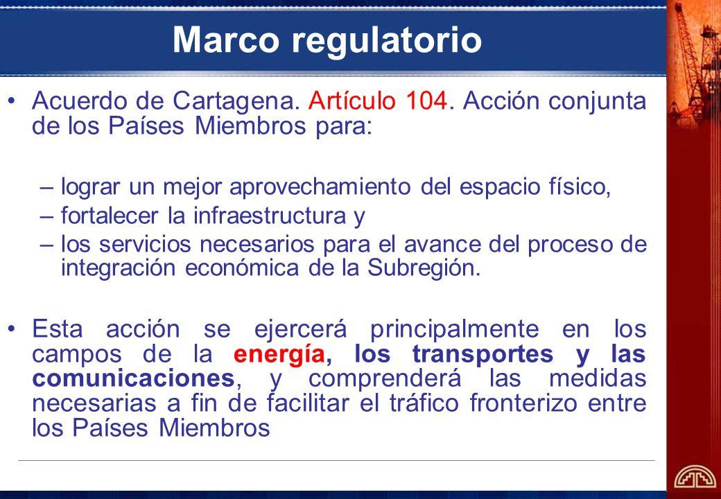 Marco regulatorio Acuerdo de Cartagena. Artículo 104. Acción conjunta de los Países Miembros para: