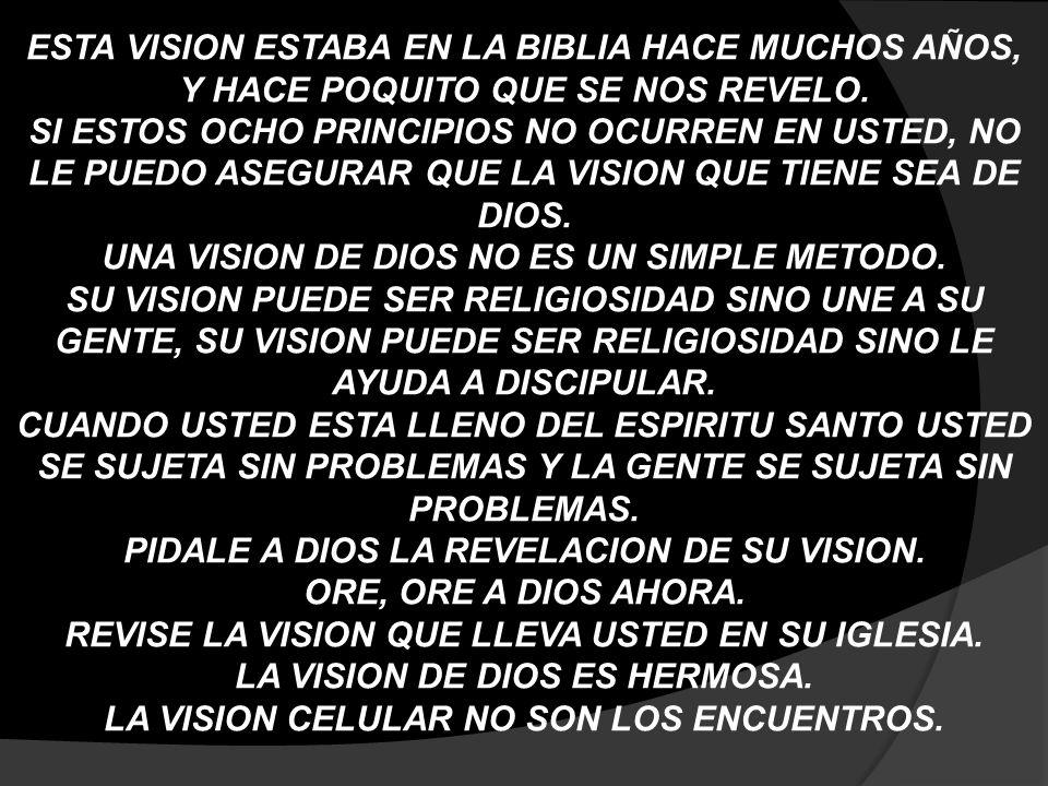 UNA VISION DE DIOS NO ES UN SIMPLE METODO.