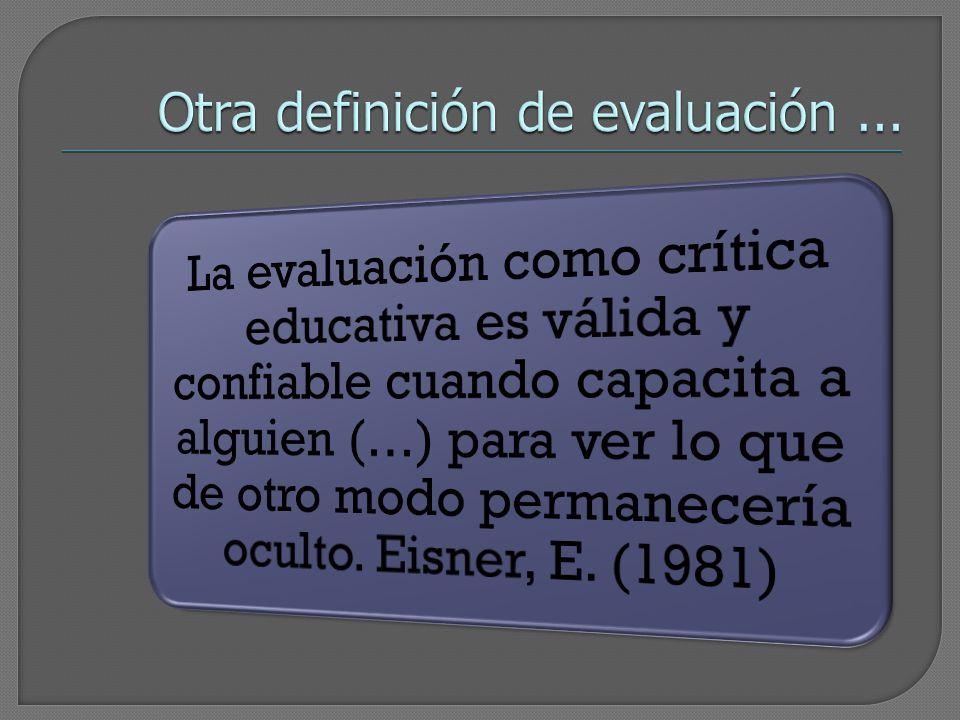 Otra definición de evaluación ...