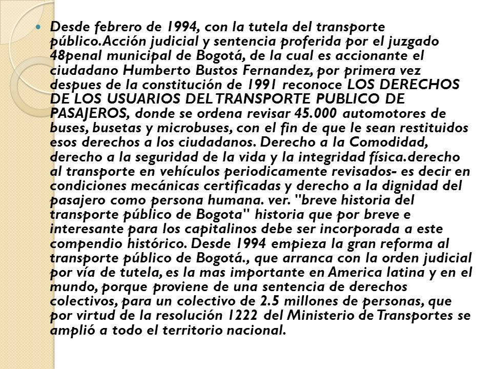 Desde febrero de 1994, con la tutela del transporte público