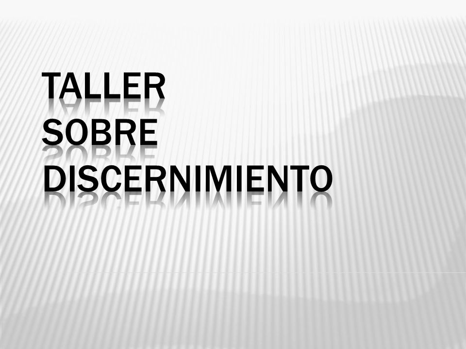 TALLER SOBRE DISCERNIMIENTO