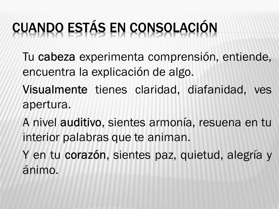 CUANDO ESTÁS EN CONSOLACIÓN