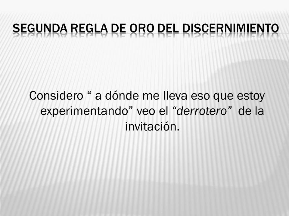 SEGUNDA REGLA DE ORO DEL DISCERNIMIENTO