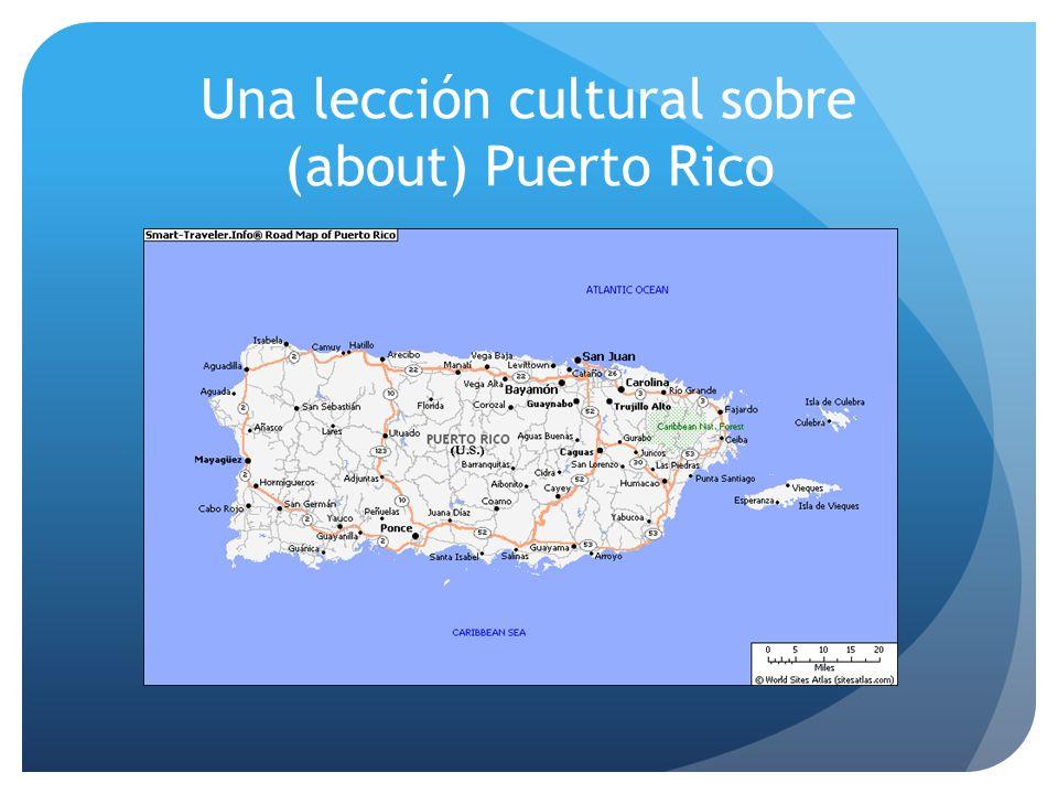 Una lección cultural sobre (about) Puerto Rico