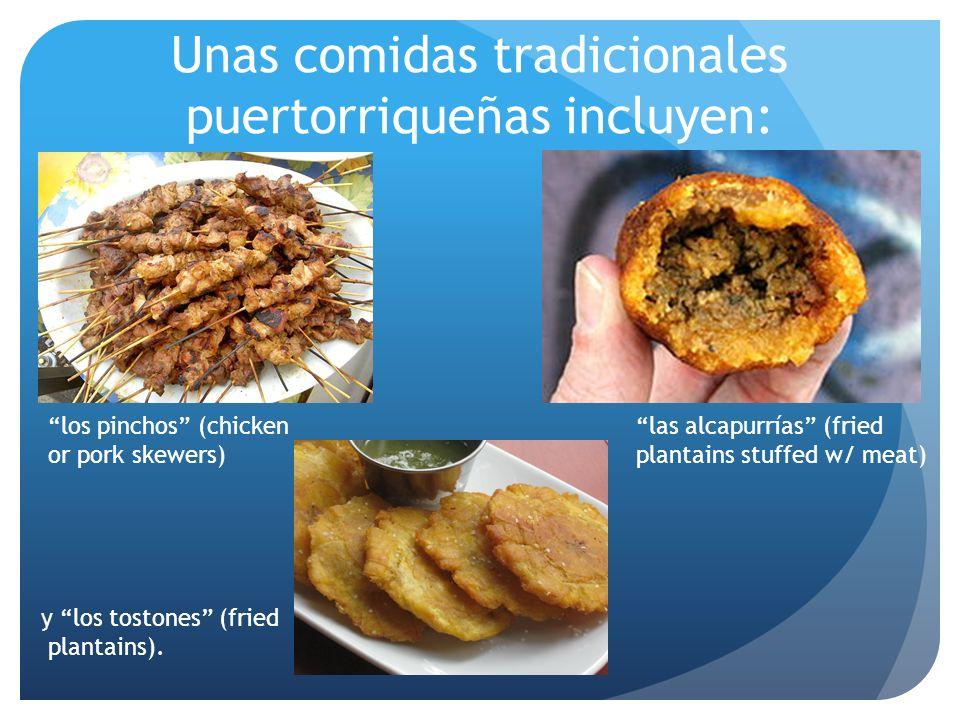 Unas comidas tradicionales puertorriqueñas incluyen: