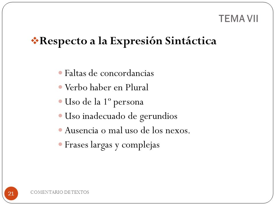 TEMA VII Respecto a la Expresión Sintáctica Faltas de concordancias