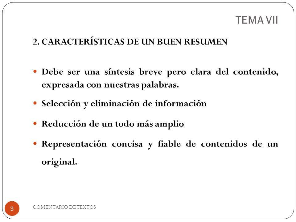 TEMA VII 2. CARACTERÍSTICAS DE UN BUEN RESUMEN