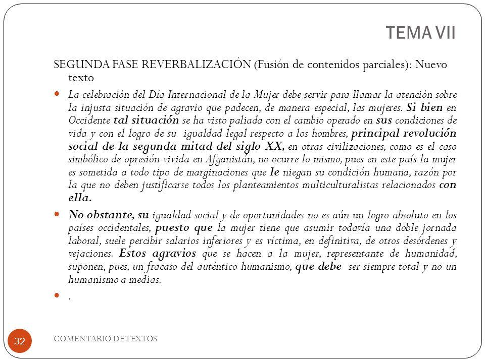 TEMA VII SEGUNDA FASE REVERBALIZACIÓN (Fusión de contenidos parciales): Nuevo texto.