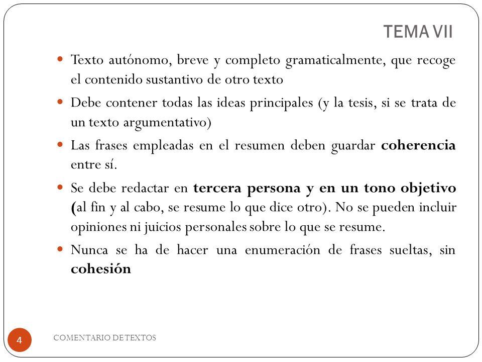 TEMA VIITexto autónomo, breve y completo gramaticalmente, que recoge el contenido sustantivo de otro texto.