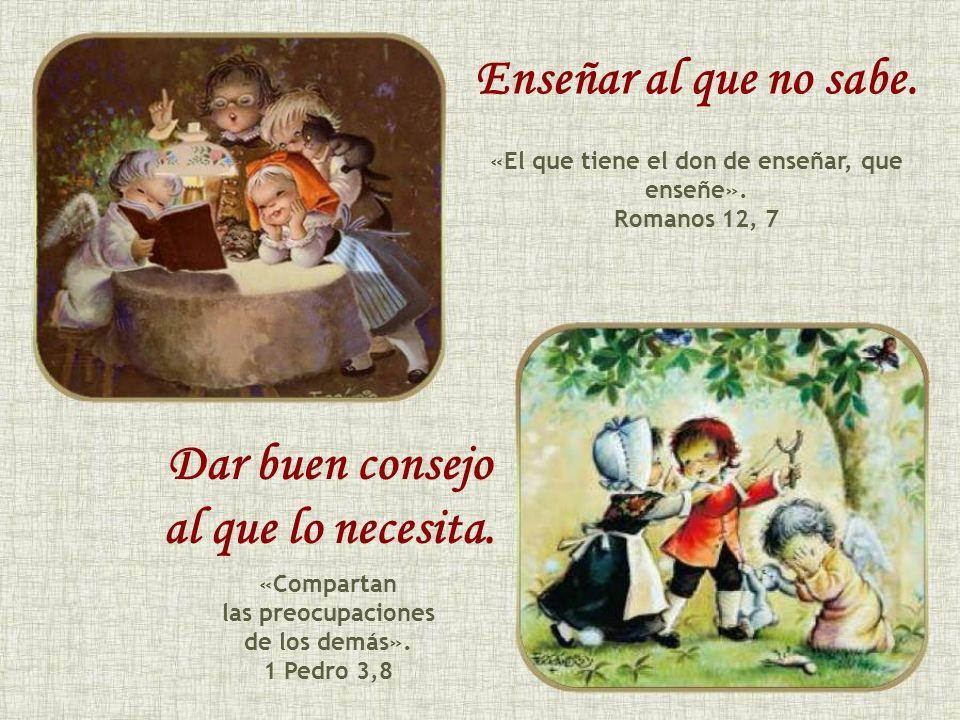 «El que tiene el don de enseñar, que enseñe».