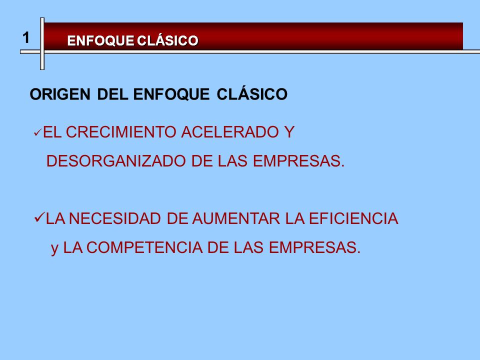 ORIGEN DEL ENFOQUE CLÁSICO