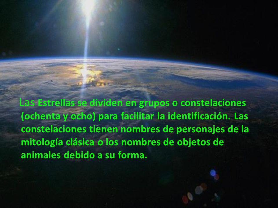 Las Estrellas se dividen en grupos o constelaciones (ochenta y ocho) para facilitar la identificación.