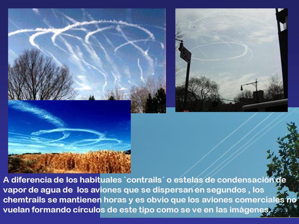 A diferencia de los habituales `contrails´ o estelas de condensación de vapor de agua de los aviones que se dispersan en segundos , los chemtrails se mantienen horas y es obvio que los aviones comerciales no vuelan formando círculos de este tipo como se ve en las imágenes.