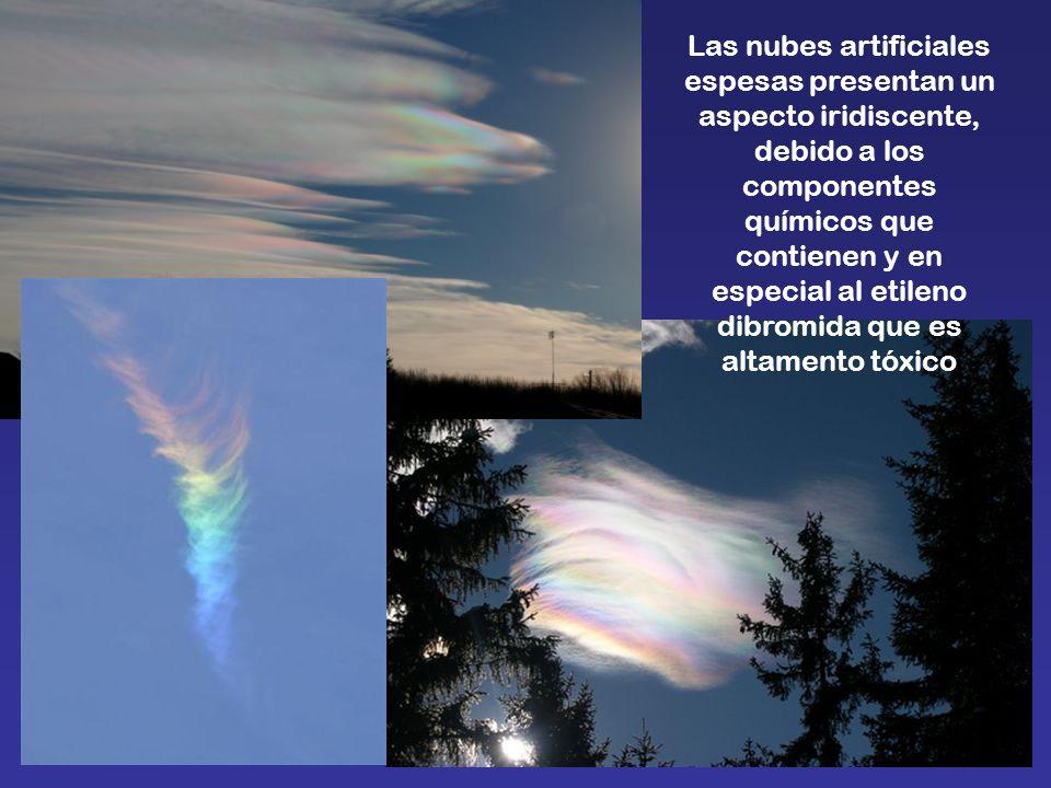 Las nubes artificiales espesas presentan un aspecto iridiscente, debido a los componentes químicos que contienen y en especial al etileno dibromida que es altamento tóxico