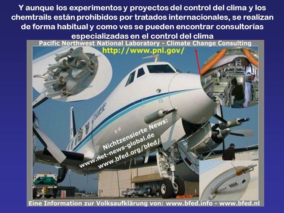 Y aunque los experimentos y proyectos del control del clima y los chemtrails están prohibidos por tratados internacionales, se realizan de forma habitual y como ves se pueden encontrar consultorías especializadas en el control del clima