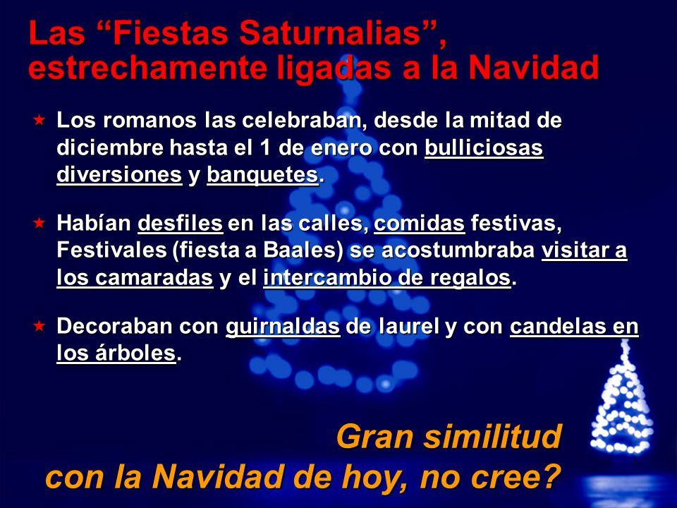 Las Fiestas Saturnalias , estrechamente ligadas a la Navidad