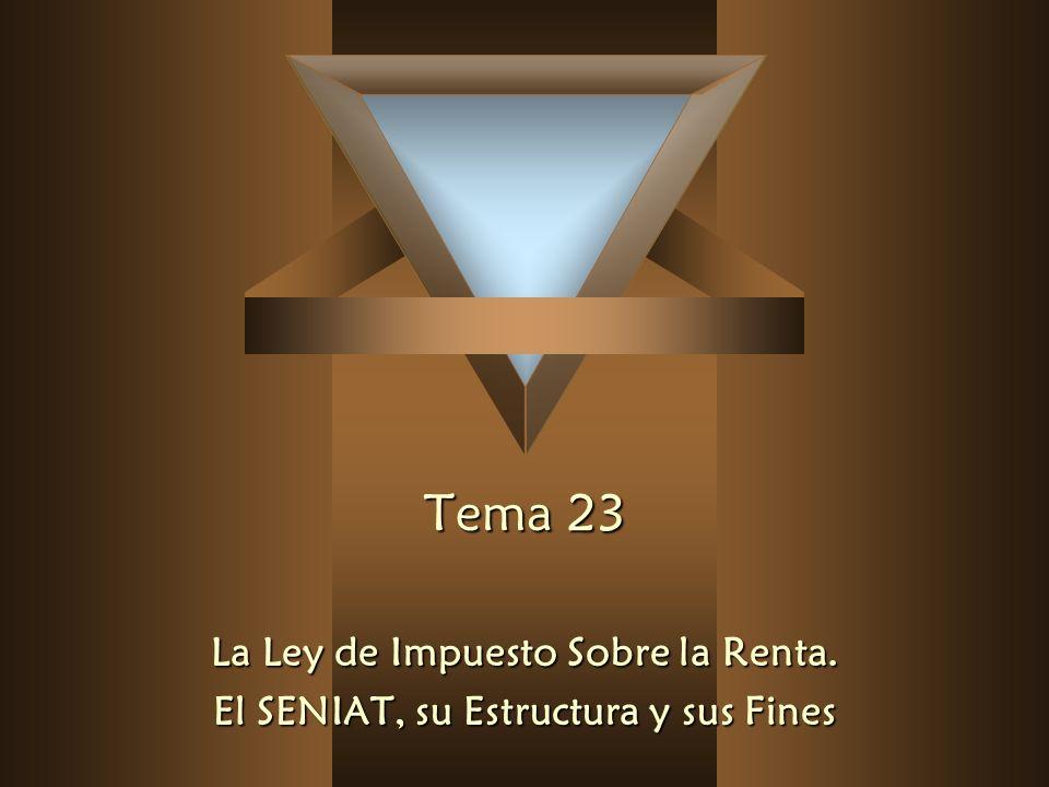 Tema 23 La Ley de Impuesto Sobre la Renta.