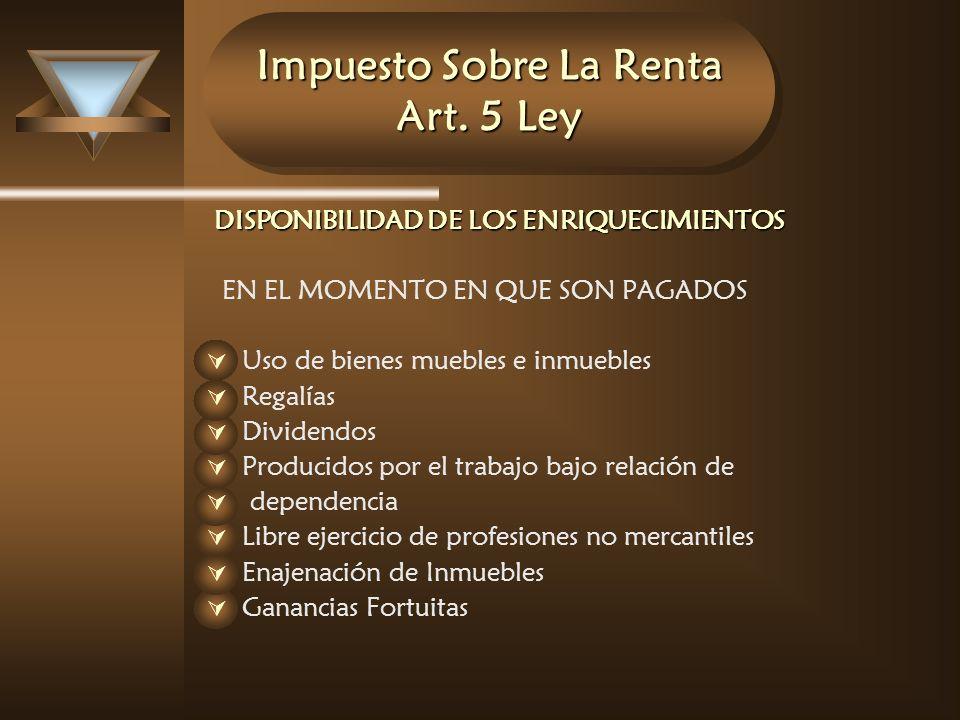 Impuesto Sobre La Renta Art. 5 Ley