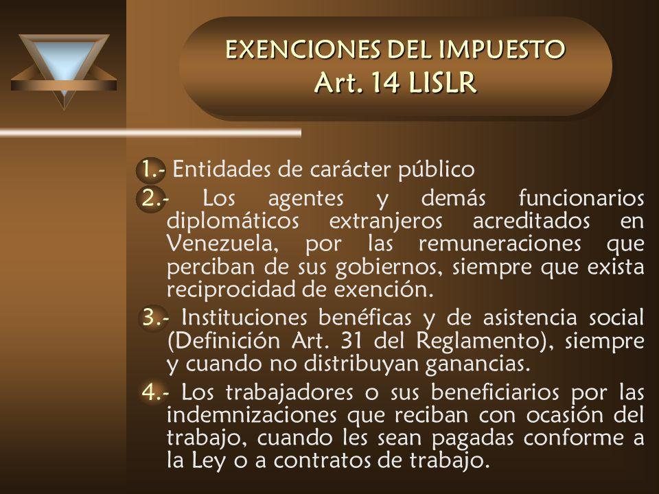 EXENCIONES DEL IMPUESTO Art. 14 LISLR